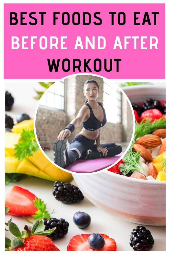What is the Best Foods to Eat Before and After Workout